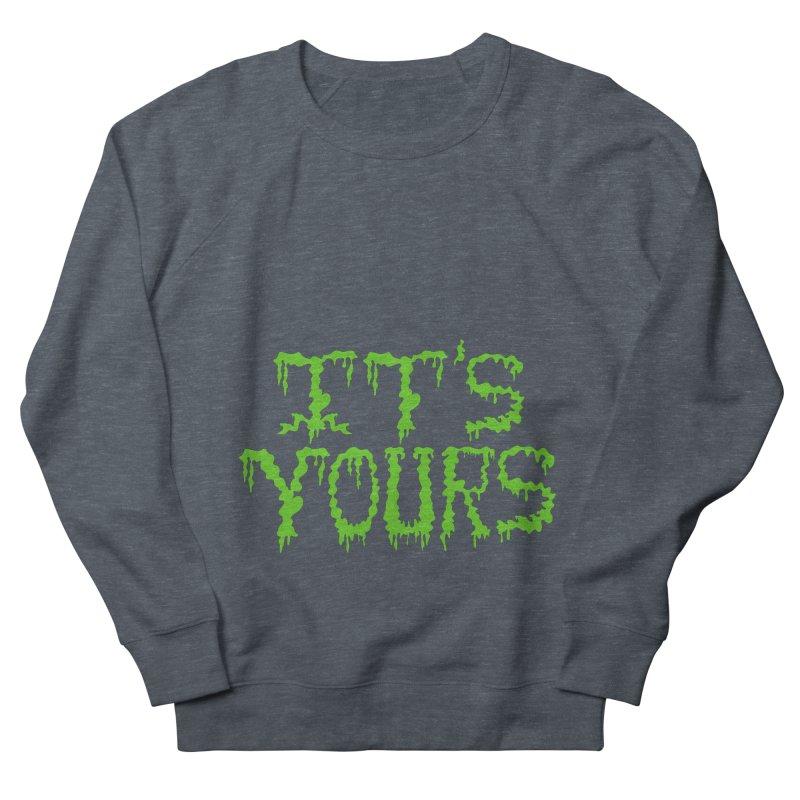 It's Yours Women's Sweatshirt by funnyfuse's Artist Shop