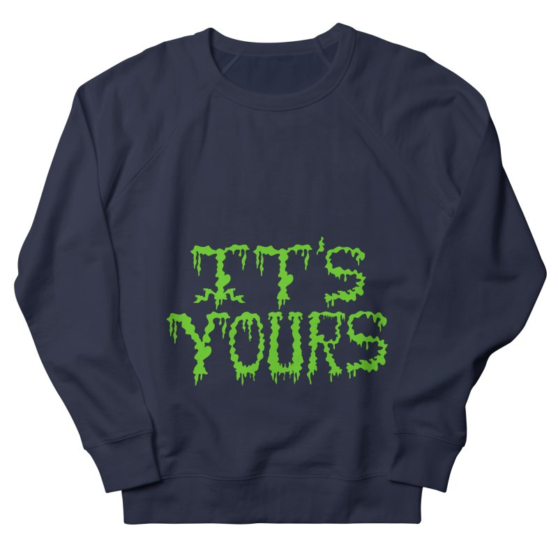 It's Yours Women's Sweatshirt by funnyfuse's Artist Shop