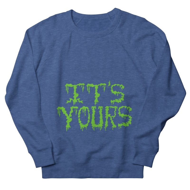 It's Yours Men's Sweatshirt by funnyfuse's Artist Shop