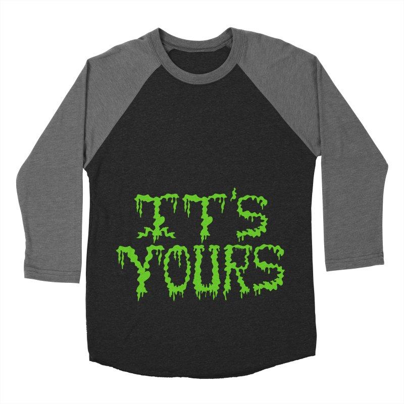 It's Yours Women's Baseball Triblend Longsleeve T-Shirt by funnyfuse's Artist Shop