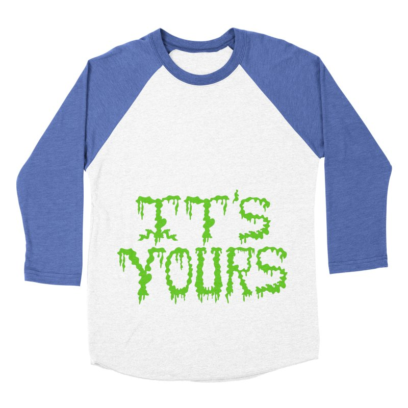 It's Yours Men's Baseball Triblend Longsleeve T-Shirt by funnyfuse's Artist Shop