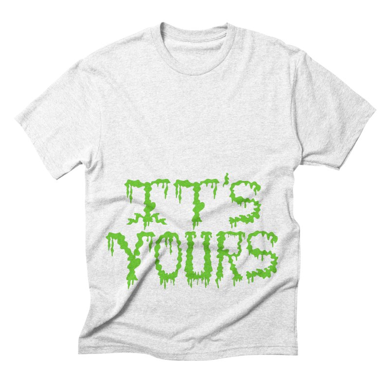 It's Yours Men's Triblend T-shirt by funnyfuse's Artist Shop