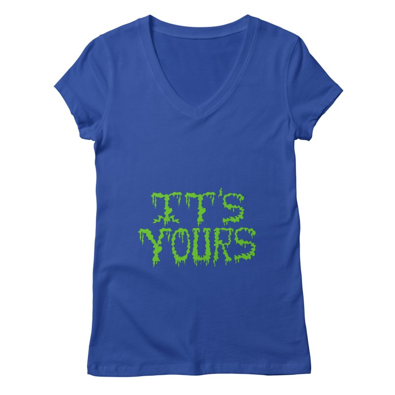 It's Yours Women's V-Neck by funnyfuse's Artist Shop