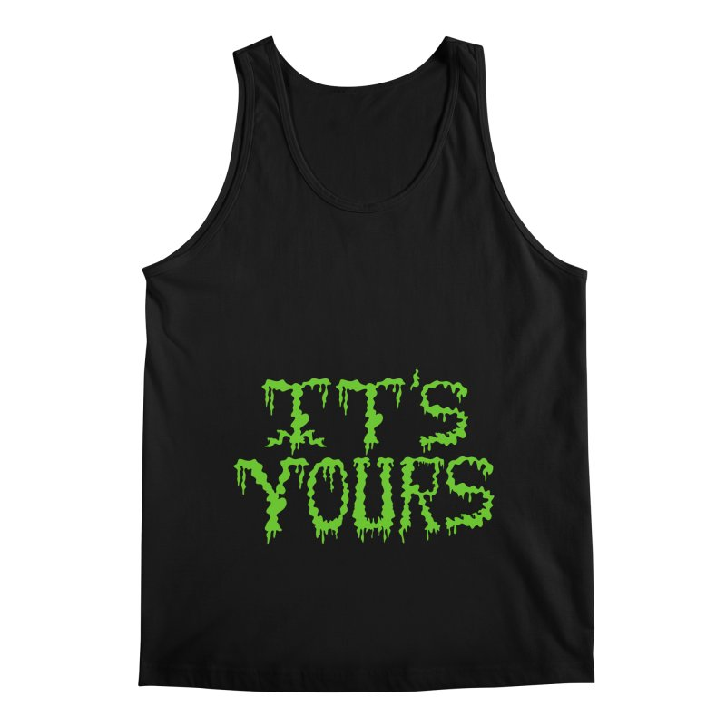 It's Yours Men's Regular Tank by funnyfuse's Artist Shop