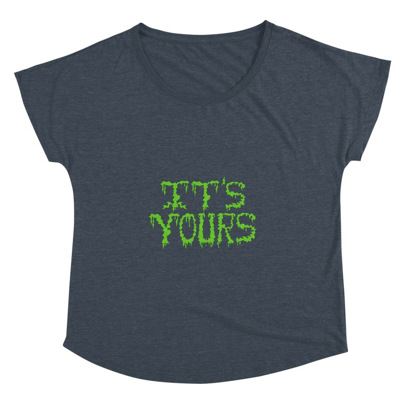 It's Yours Women's Dolman Scoop Neck by funnyfuse's Artist Shop