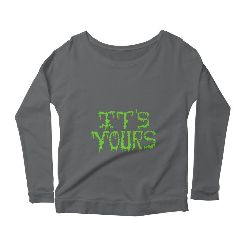 It's Yours Women's Scoop Neck Longsleeve T-Shirt by funnyfuse's Artist Shop