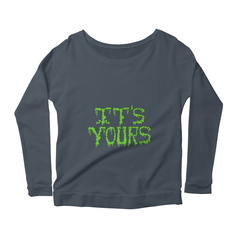 It's Yours Women's Scoop Neck Longsleeve T-Shirt by funnyfuse's Artist Shop