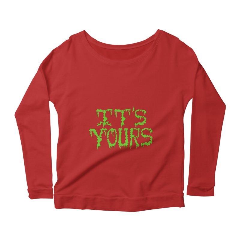 It's Yours Women's Longsleeve Scoopneck  by funnyfuse's Artist Shop