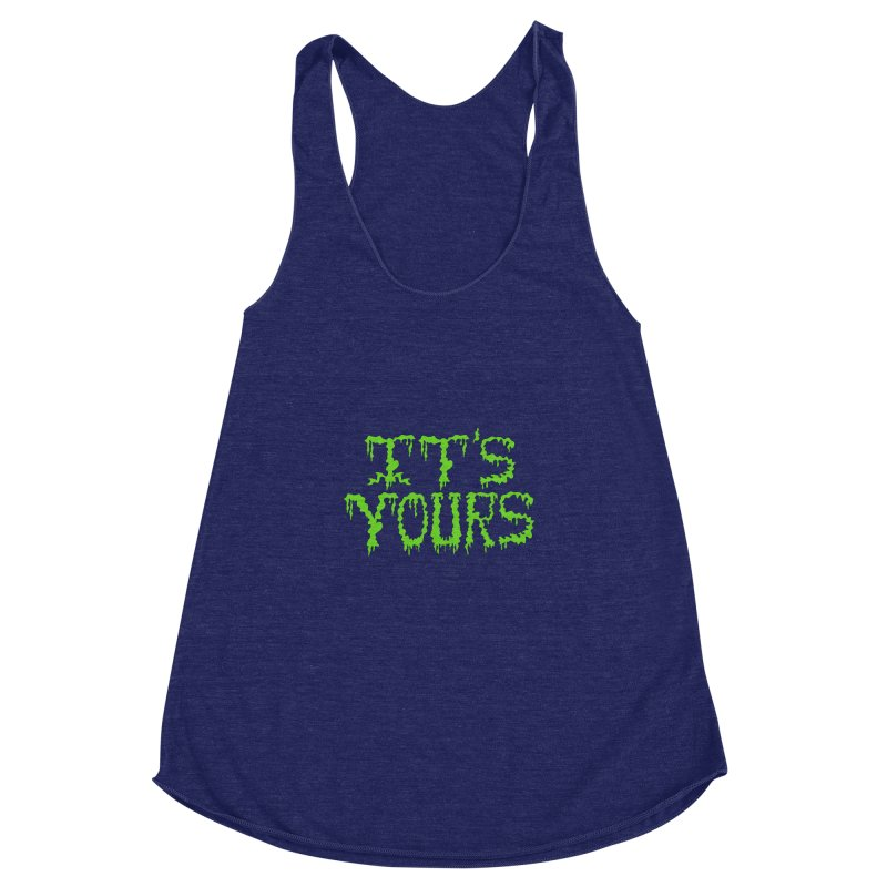 It's Yours Women's Racerback Triblend Tank by funnyfuse's Artist Shop