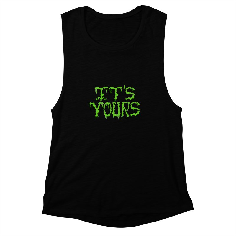 It's Yours Women's Muscle Tank by funnyfuse's Artist Shop