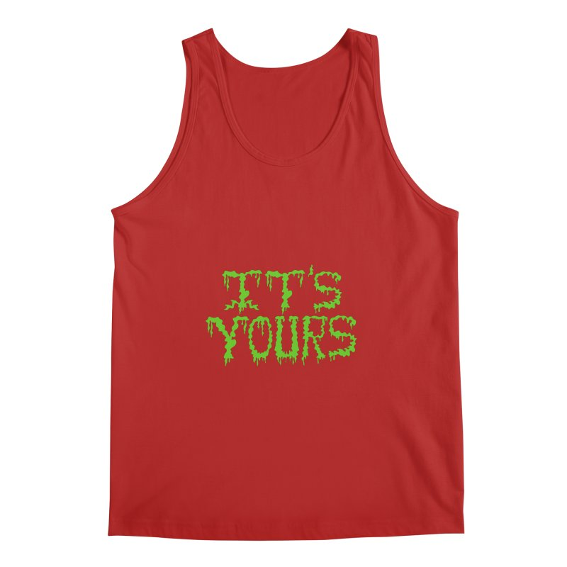 It's Yours Men's Tank by funnyfuse's Artist Shop