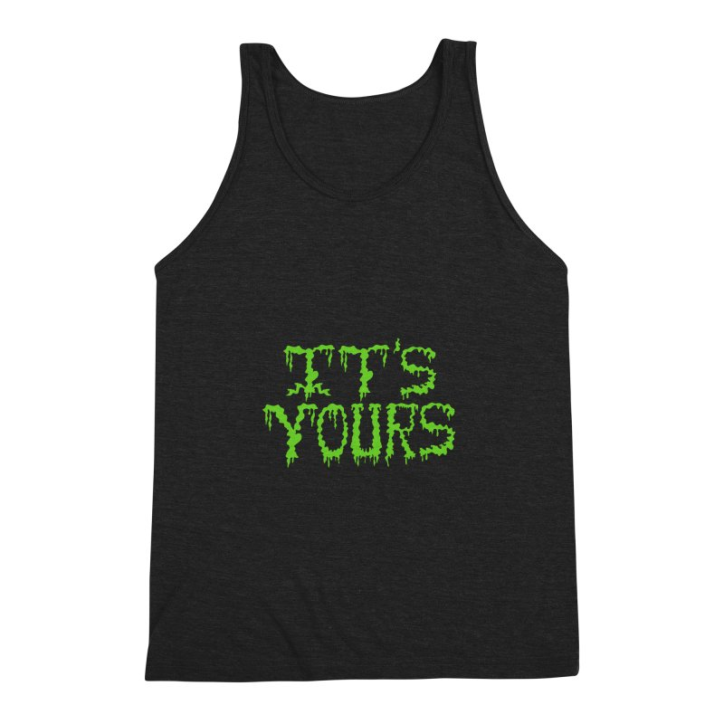 It's Yours Men's Triblend Tank by funnyfuse's Artist Shop
