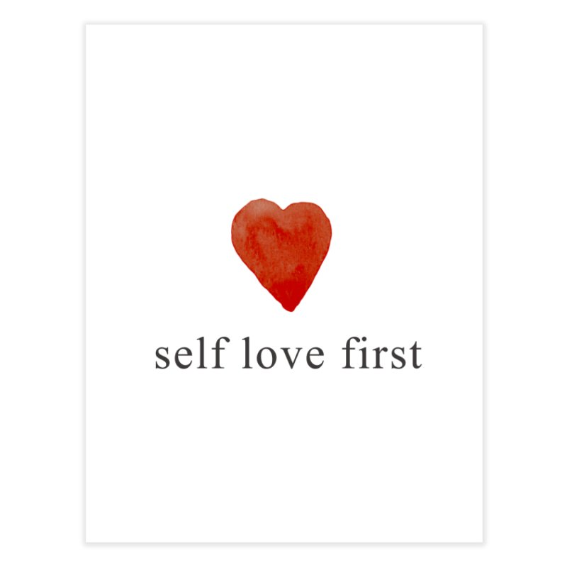 538c24ad7065a Self love first - Love yourself Red Heart Design Home Fine Art Print by  Funtastic tees