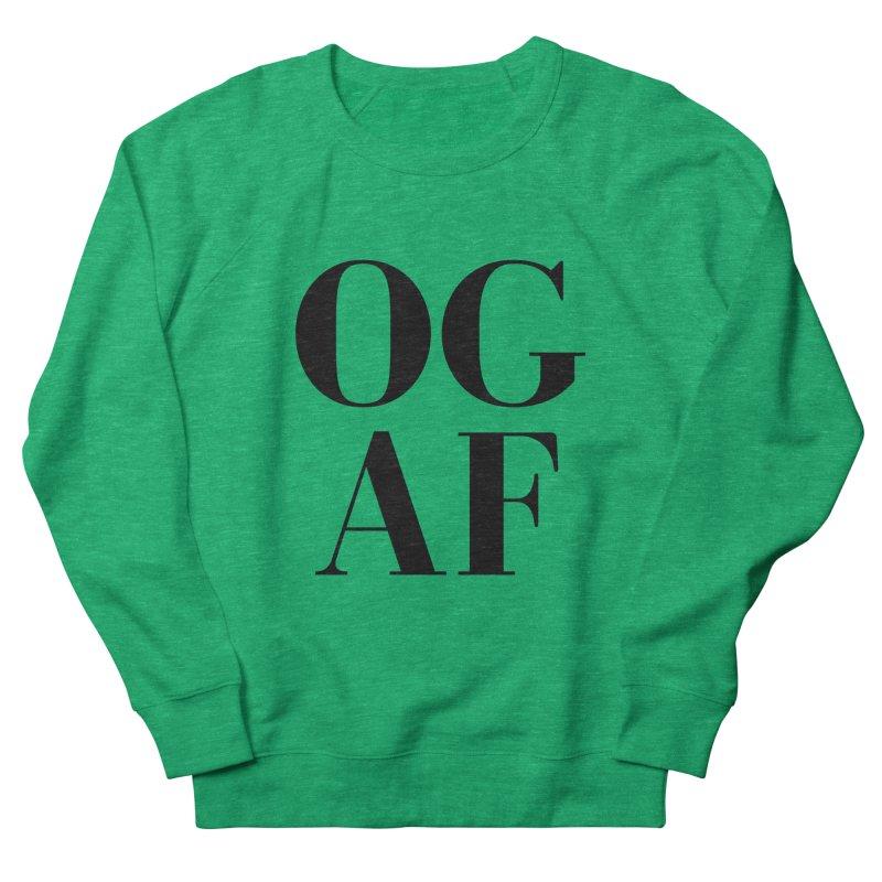 OG AF Women's Sweatshirt by Fun Things to Wear