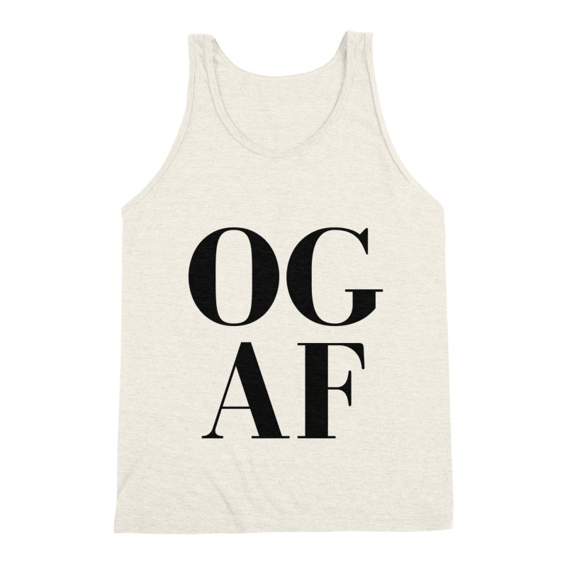 OG AF Men's Triblend Tank by Fun Things to Wear