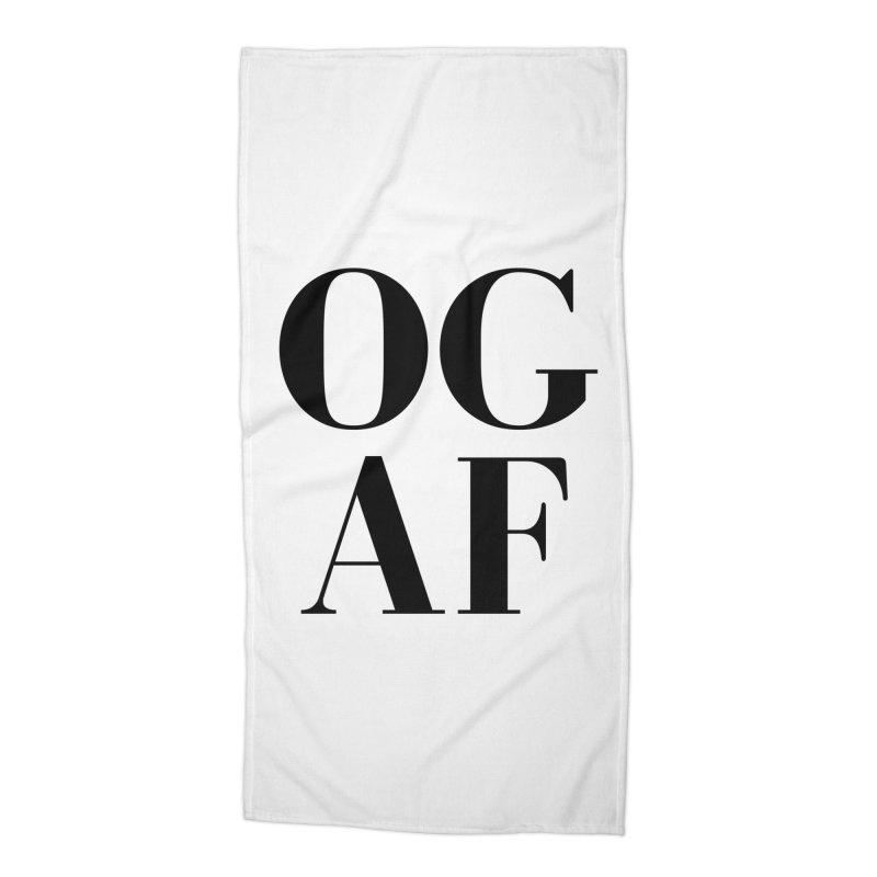 OG AF Accessories Beach Towel by Fun Things to Wear
