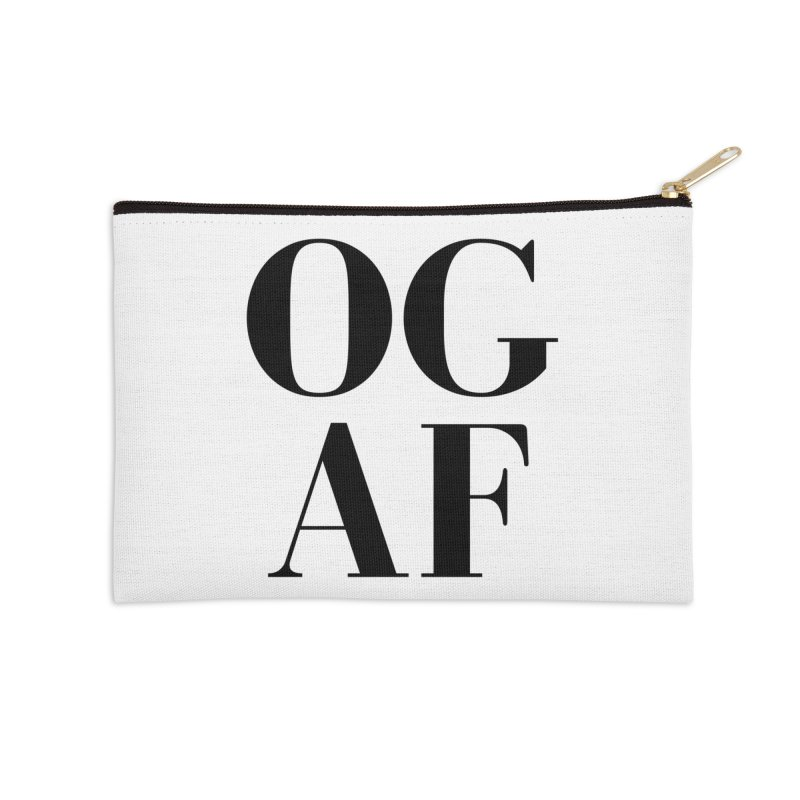 OG AF Accessories Zip Pouch by Fun Things to Wear