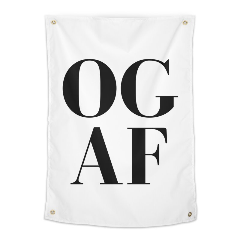 OG AF Home Tapestry by Fun Things to Wear