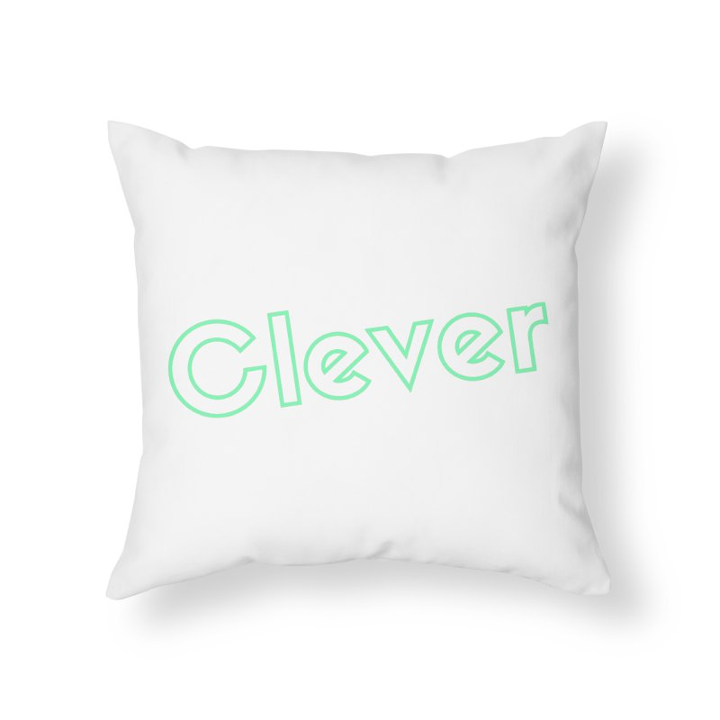 Clever Home Throw Pillow by Fun Things to Wear