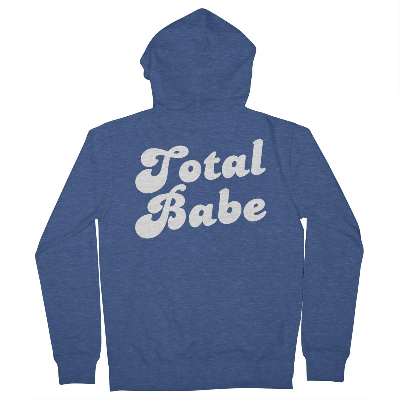 Total Babe Women's French Terry Zip-Up Hoody by Fun Things to Wear