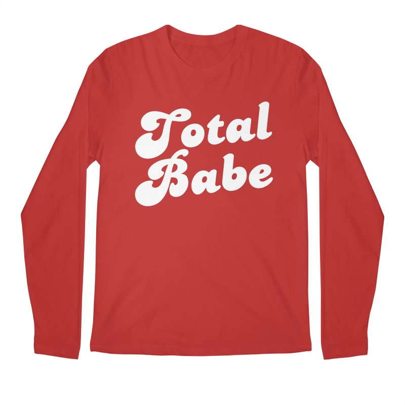 Total Babe Men's Longsleeve T-Shirt by Fun Things to Wear