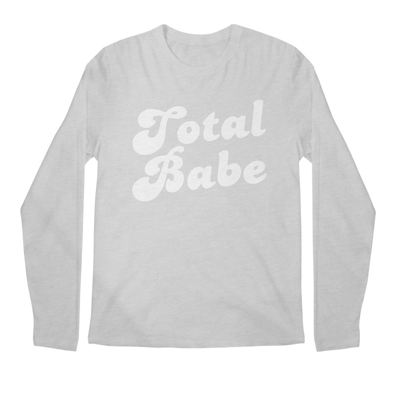 Total Babe Men's Regular Longsleeve T-Shirt by Fun Things to Wear