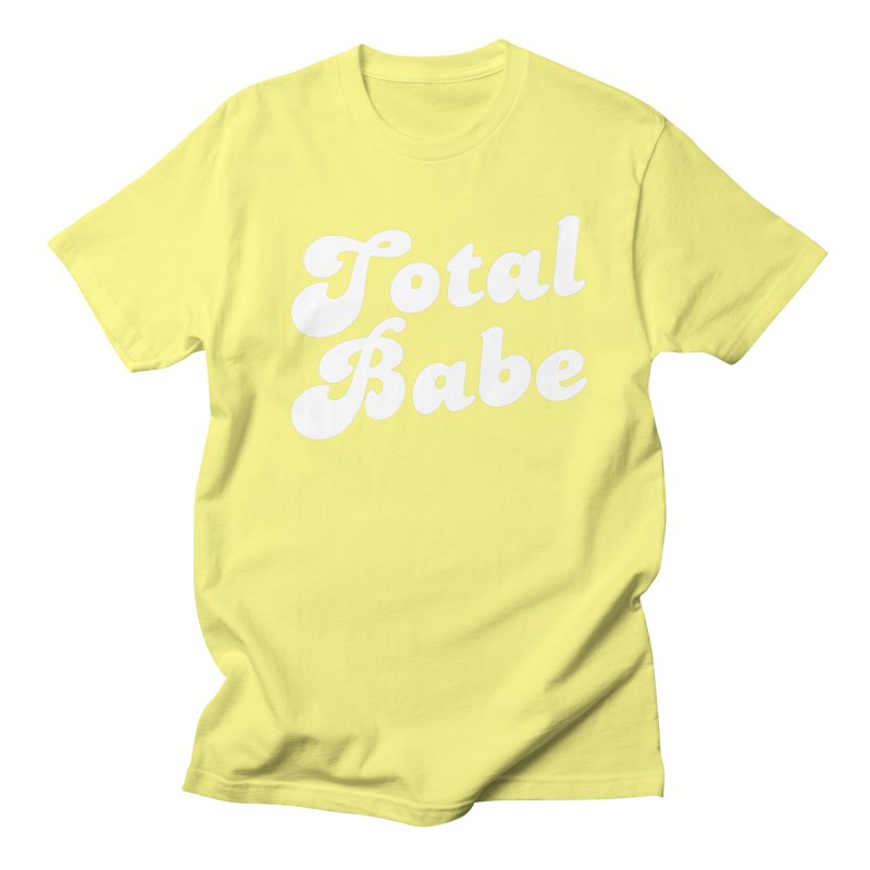 Total Babe Men's Regular T-Shirt by Fun Things to Wear