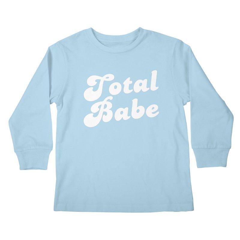 Total Babe Kids Longsleeve T-Shirt by Fun Things to Wear