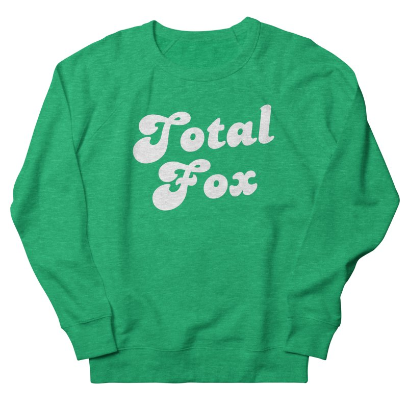 Total Fox Women's Sweatshirt by Fun Things to Wear
