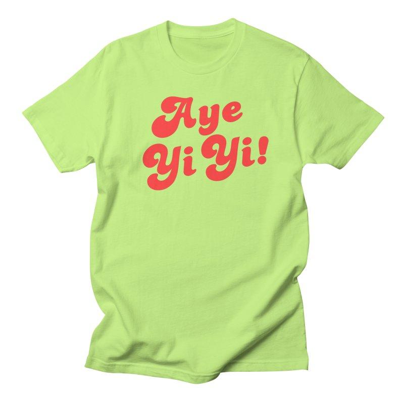Aye Yi Yi! Men's T-Shirt by Fun Things to Wear
