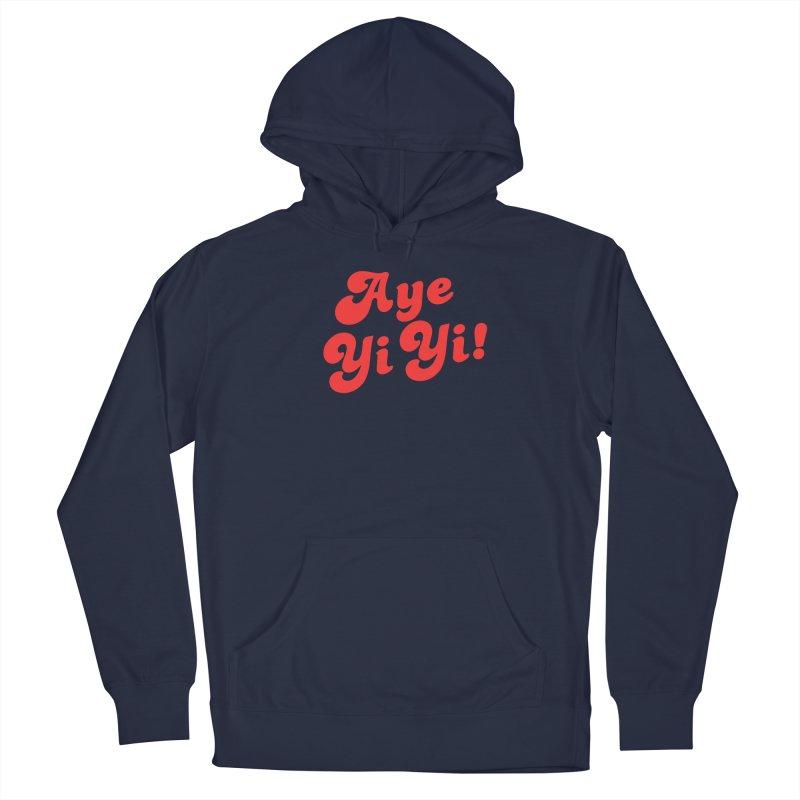 Aye Yi Yi! Women's Pullover Hoody by Fun Things to Wear
