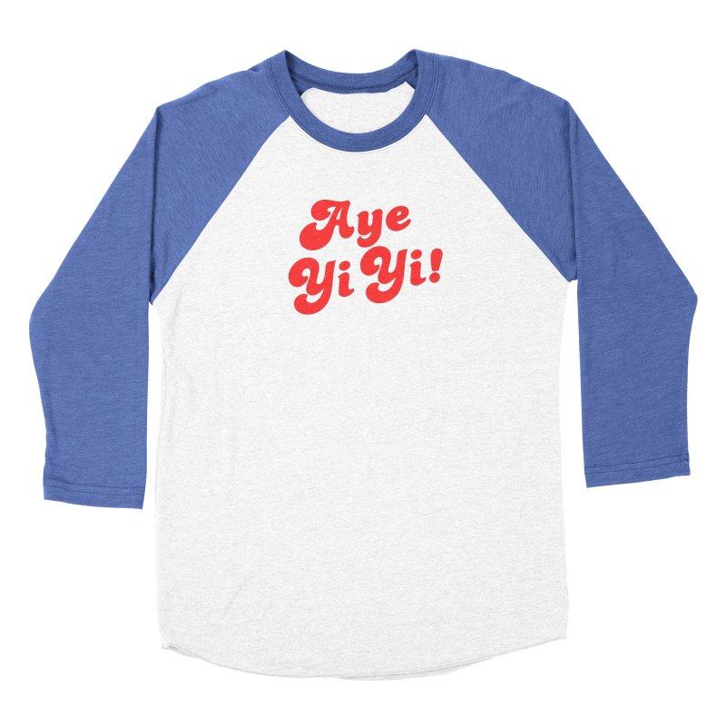 Aye Yi Yi! Women's Baseball Triblend Longsleeve T-Shirt by Fun Things to Wear
