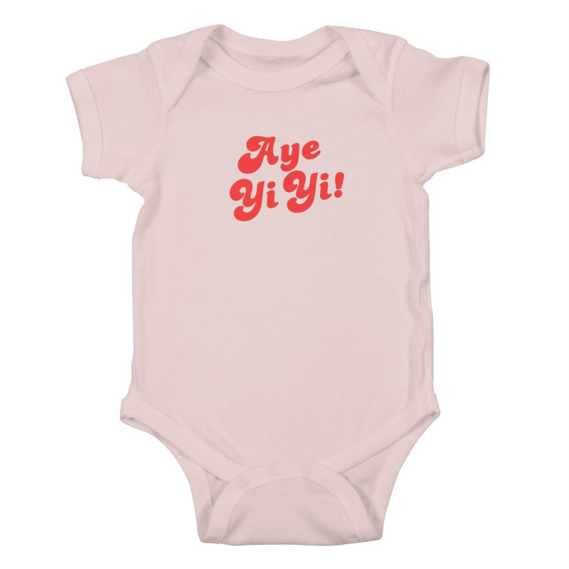 Aye Yi Yi! Kids Baby Bodysuit by Fun Things to Wear