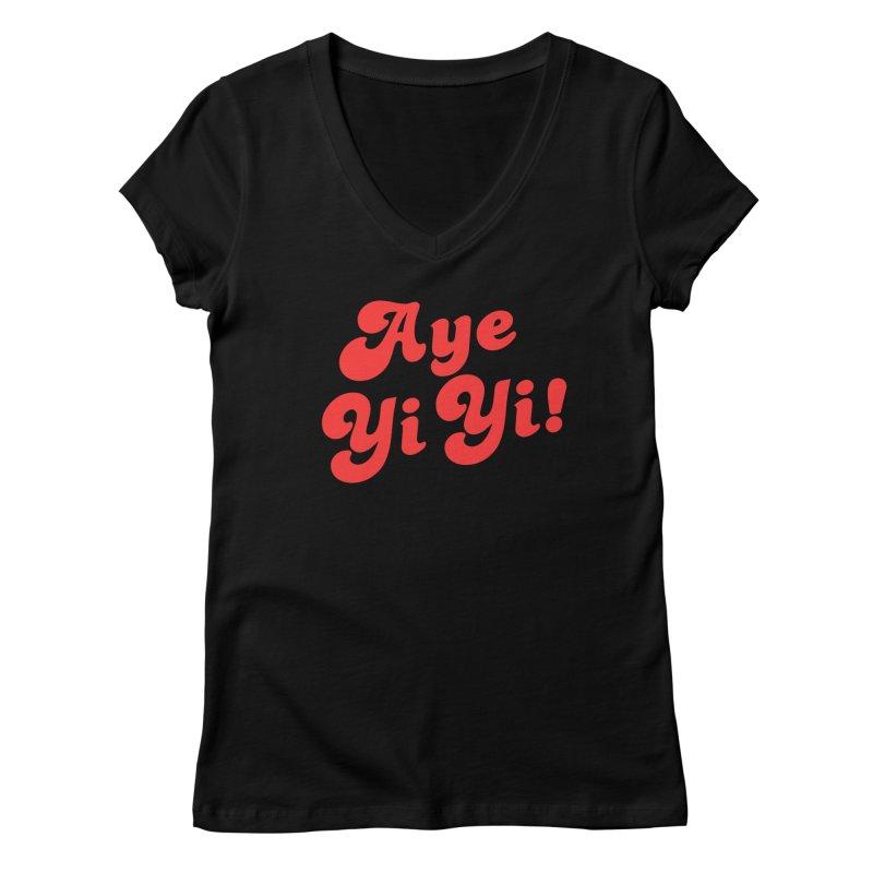 Aye Yi Yi! Women's V-Neck by Fun Things to Wear