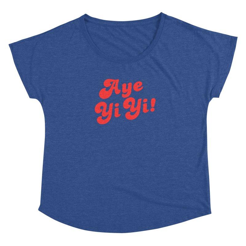 Aye Yi Yi! Women's Dolman Scoop Neck by Fun Things to Wear