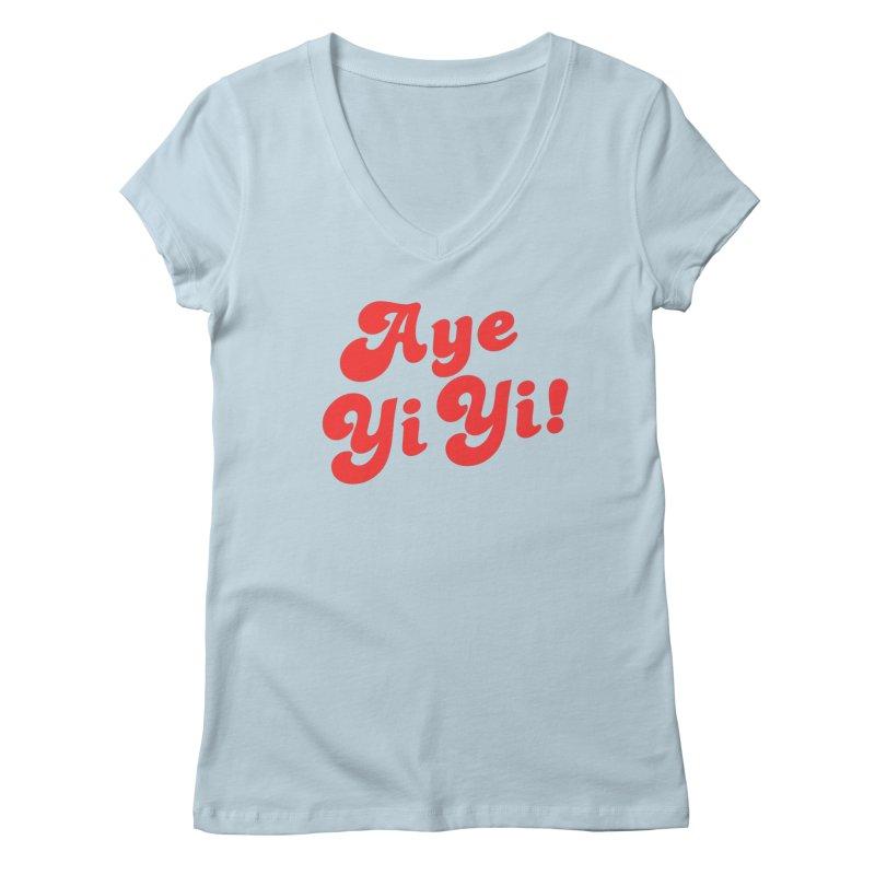 Aye Yi Yi! Women's Regular V-Neck by Fun Things to Wear