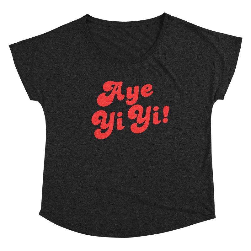 Aye Yi Yi! Women's Scoop Neck by Fun Things to Wear