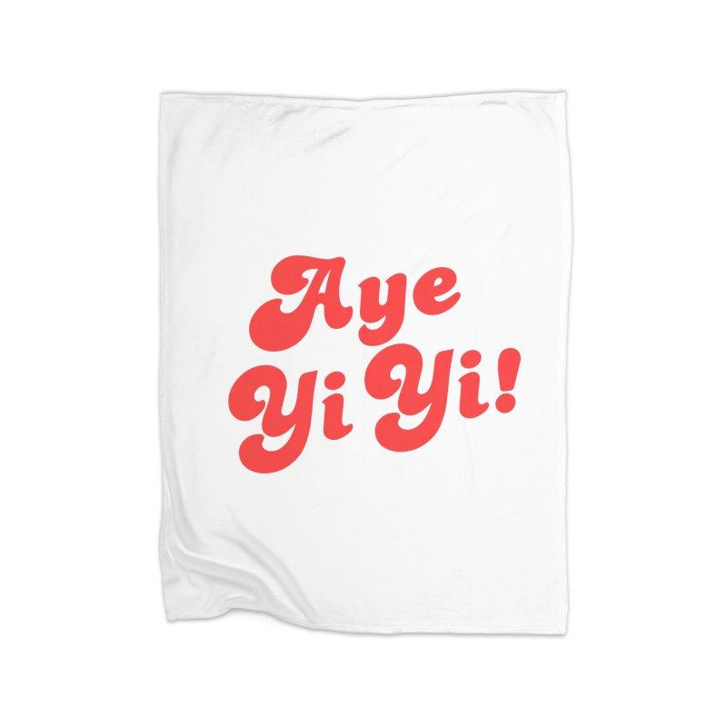Aye Yi Yi! Home Blanket by Fun Things to Wear