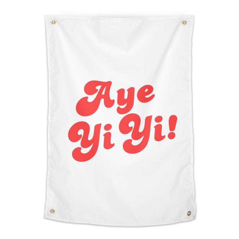 Aye Yi Yi! Home Tapestry by Fun Things to Wear