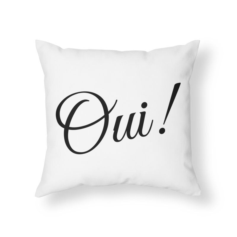 Yes.  Home Throw Pillow by Fun Things to Wear