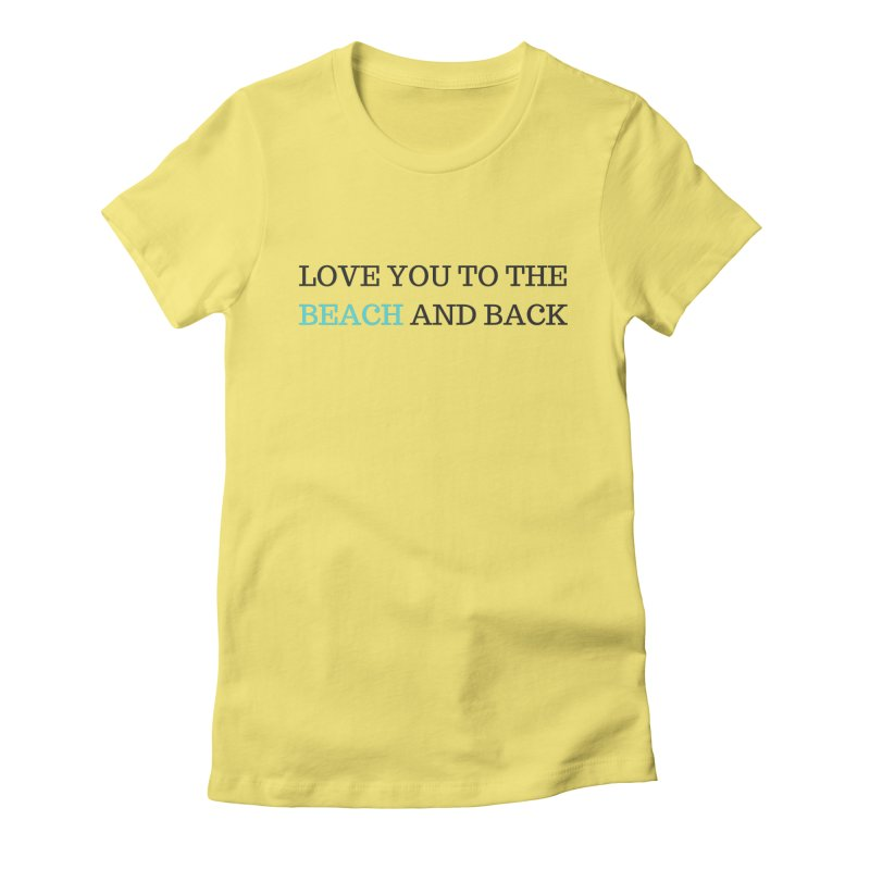 Beach and Back Women's Fitted T-Shirt by Fun Things to Wear