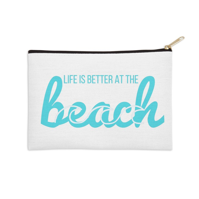 life is better Accessories Zip Pouch by Fun Things to Wear
