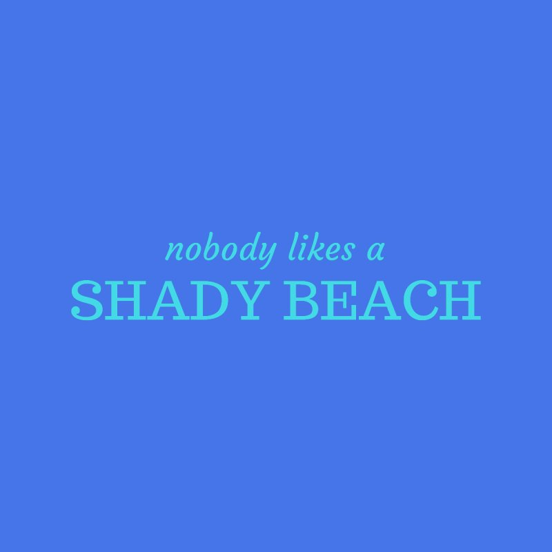 Shady Beach by Fun Things to Wear