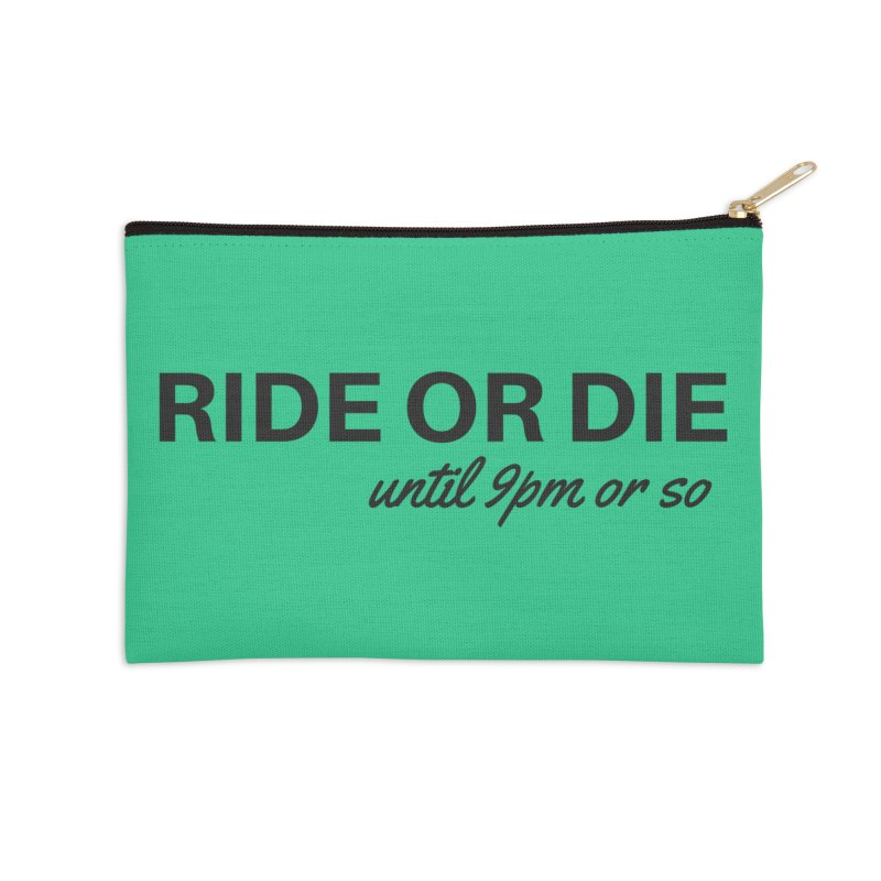 til 9pm or so Accessories Zip Pouch by Fun Things to Wear