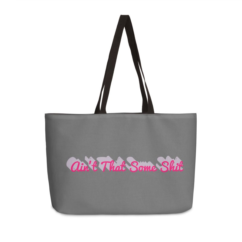Tell me, ain't that some shit! Accessories Bag by Fun Things to Wear