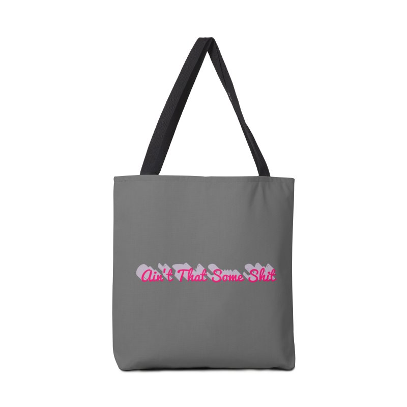 Tell me, ain't that some shit! Accessories Tote Bag Bag by Fun Things to Wear