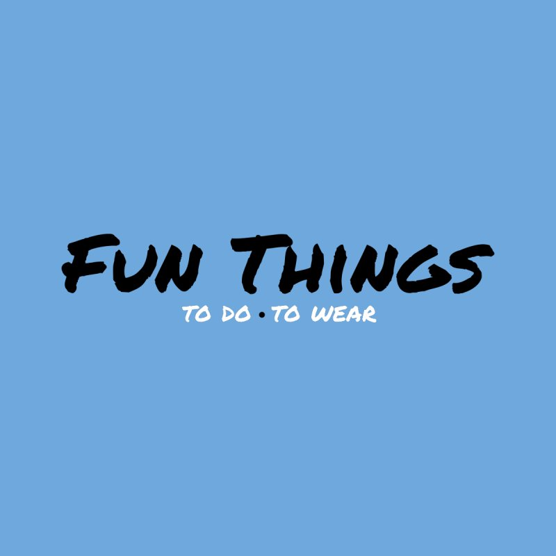I'm a Fun Things Fan! Kids T-Shirt by Fun Things to Wear