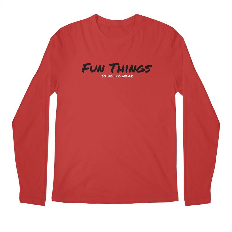 I'm a Fun Things Fan! Men's Longsleeve T-Shirt by Fun Things to Wear