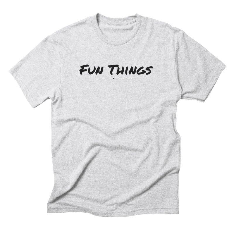 I'm a Fun Things Fan! Men's Triblend T-Shirt by Fun Things to Wear