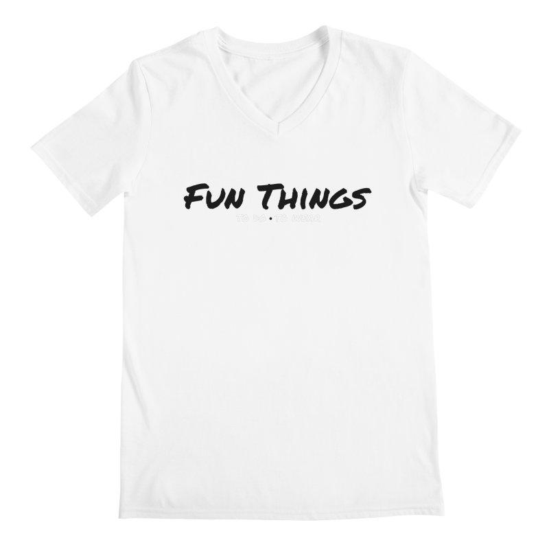 I'm a Fun Things Fan! Men's V-Neck by Fun Things to Wear